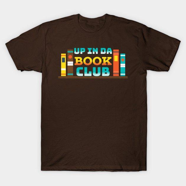 Up in da Book Club T-Shirt