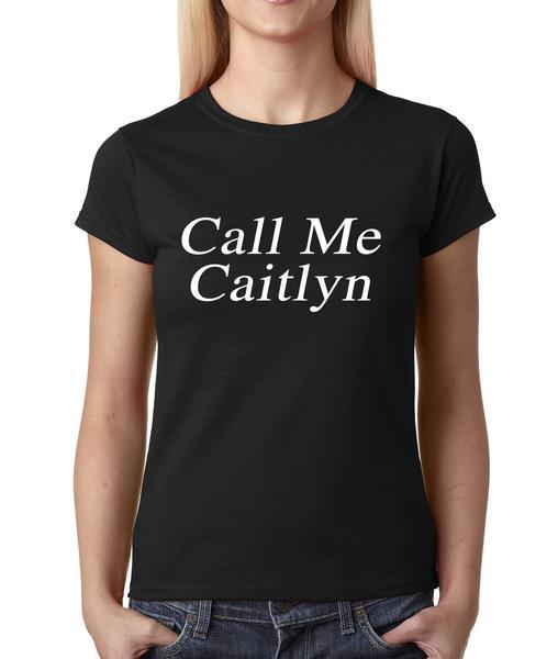 Womens Call Me Caitlyn T-Shirt Medium Black