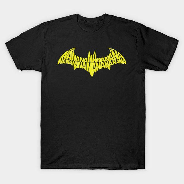 Ba Na Na Na… T-Shirt