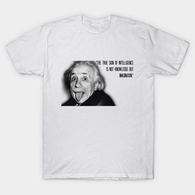 Einstein and Imagination T-Shirt