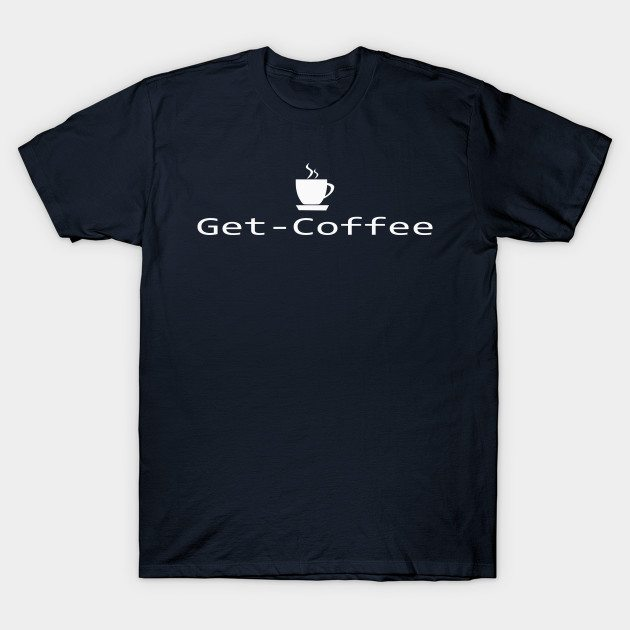Get-Coffee T-Shirt