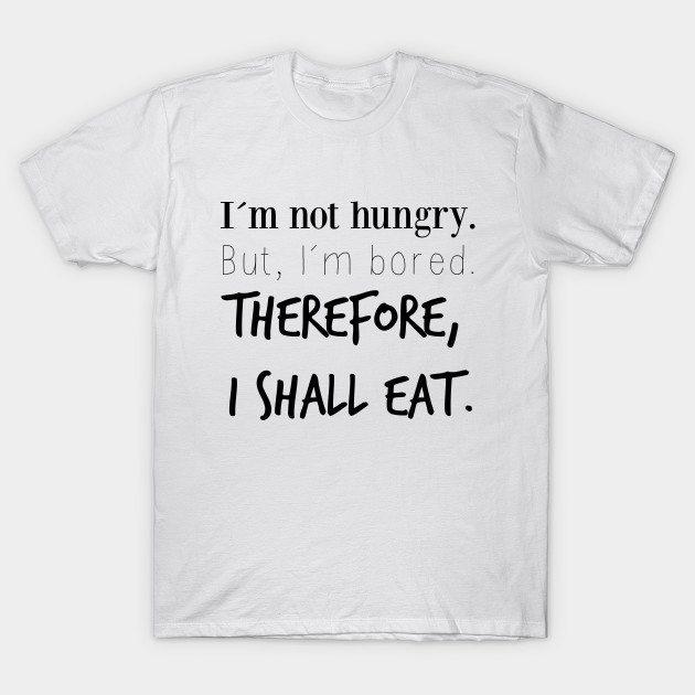 I SHALL EAT T-Shirt