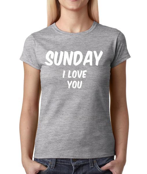 Sunday I Love You Womens T-shirt