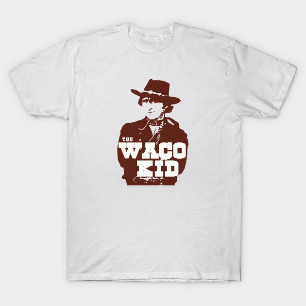 The Waco Kid T-Shirt