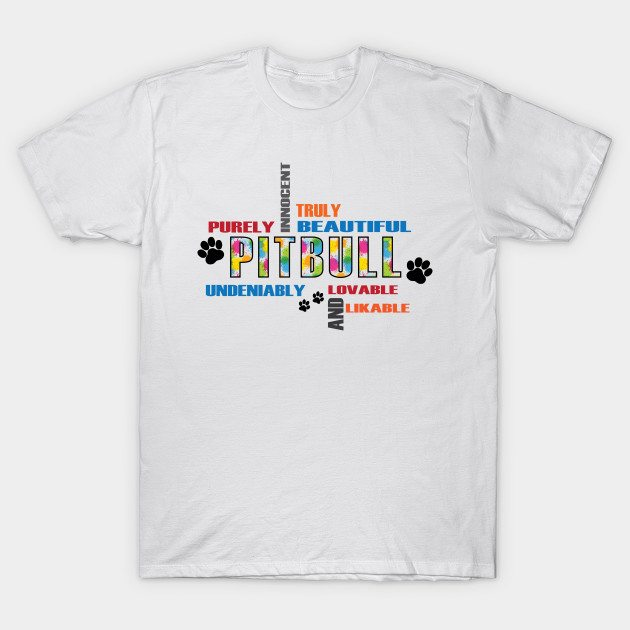 Truly beautiful lovable likeable Pitbull T-Shirt