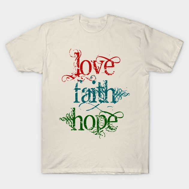 Vintage Typography LOVE FAITH HOPE T-Shirt