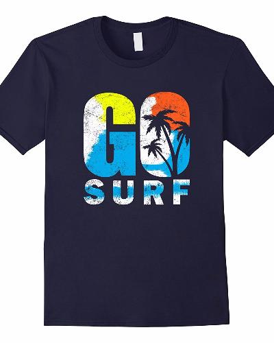 Cool Go Surf Tshirt Go Surfing Wave Surfer T-shirt