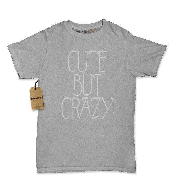 Cute But Crazy Funny Womens T-shirt