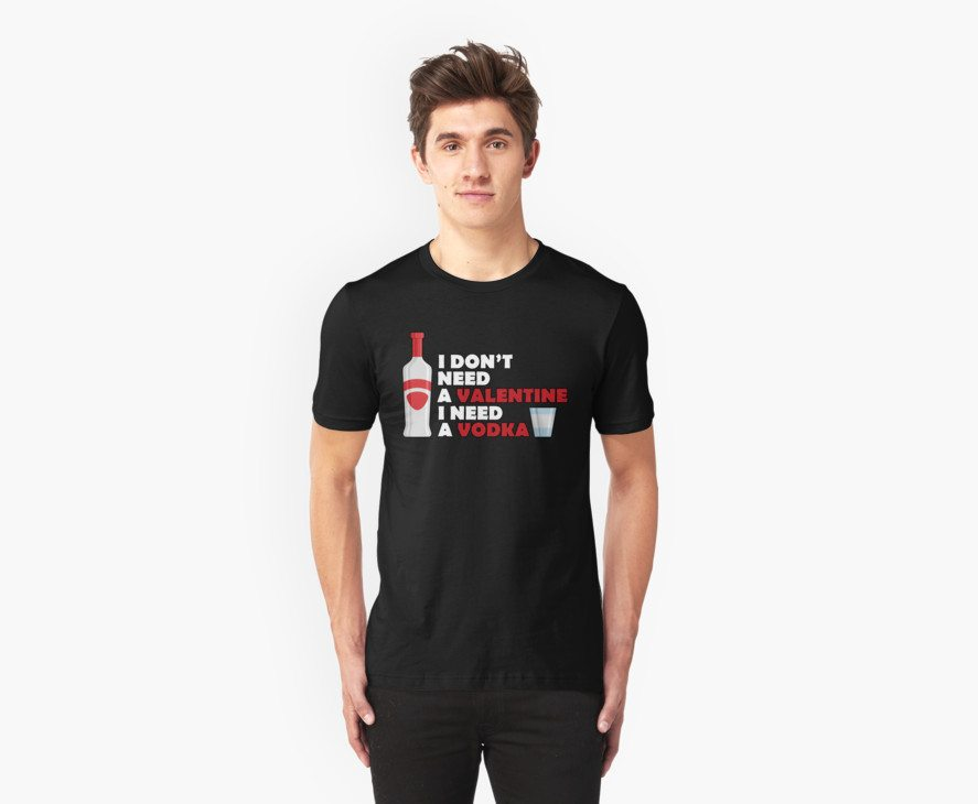 Cute I DON'T NEED A VALENTINE I NEED A VODKA TShirt – Funny Valentines Day Tee