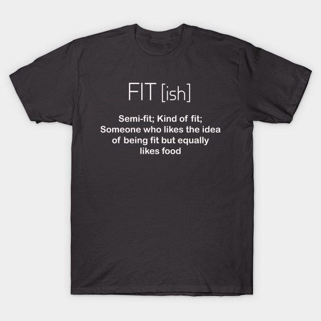 Fit-ish Funny Workout Shirt T-Shirt