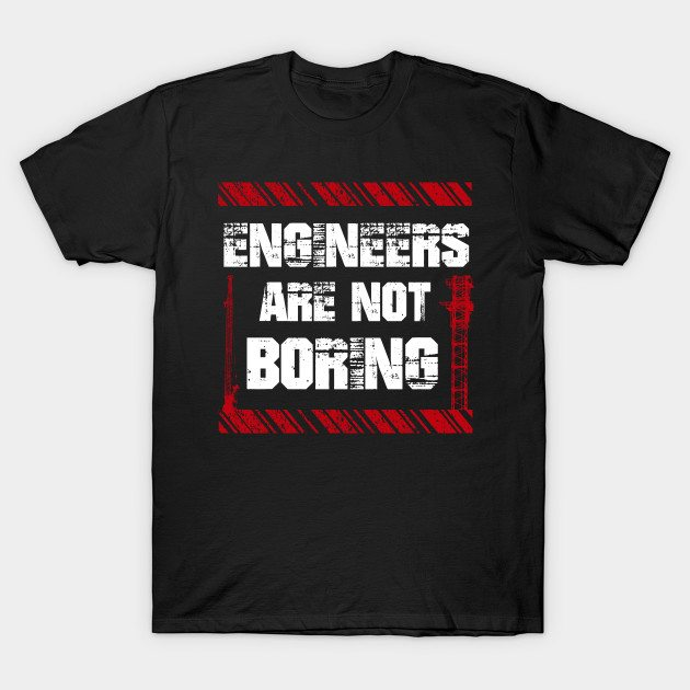 Funny Sayings About Engineers T-shirt T-Shirt