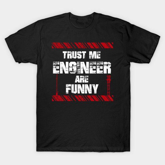 Funny Sayings Engineer T-Shirt
