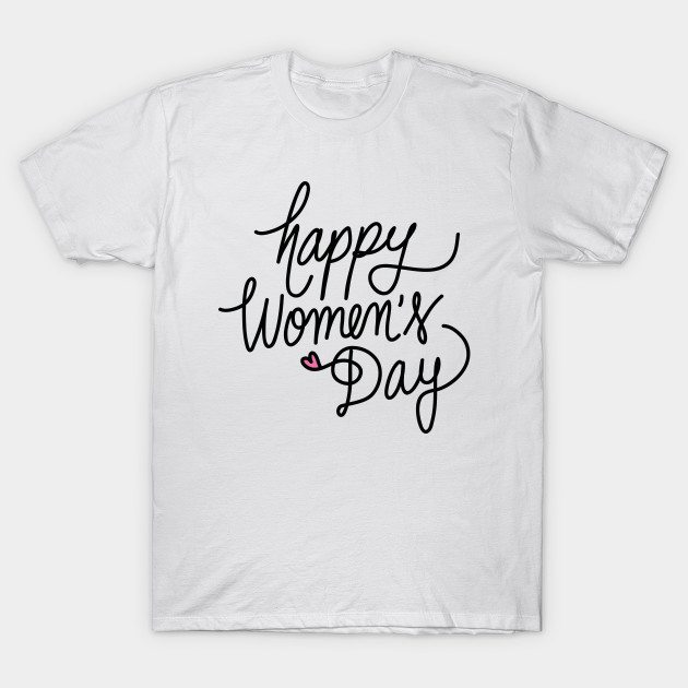 Happy Women's Day T-Shirt