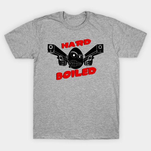 Hard Boiled (Noir) T-Shirt