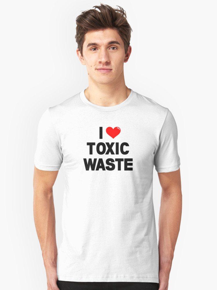 I HEART Toxic Waste!