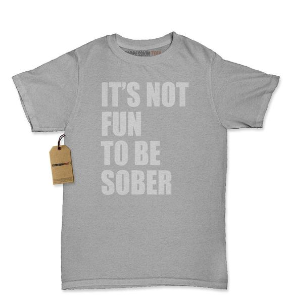 It's Not Fun To Be Sober Day Drinking Womens T-shirt