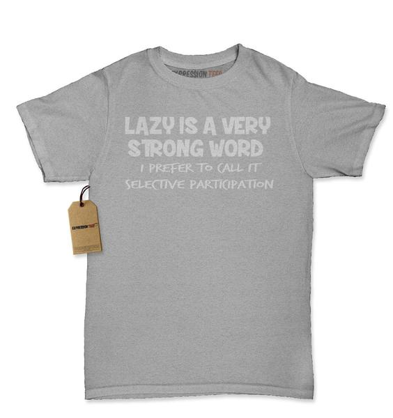 Lazy Is A Very Strong Word Funny Slogan Womens T-shirt