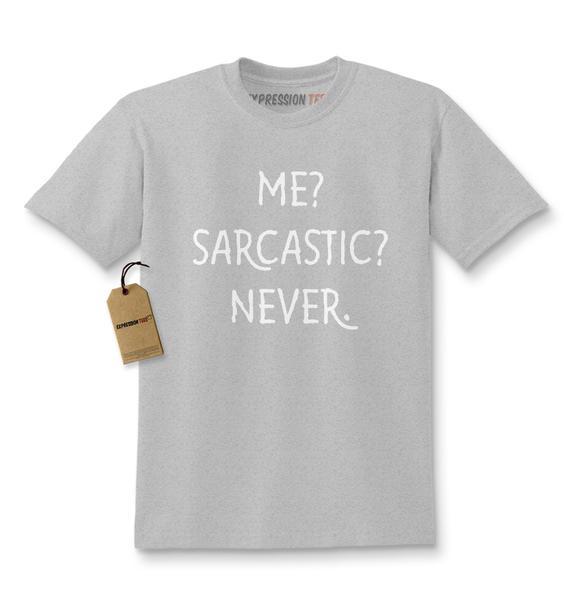 Me? Sarcastic? Never Funny Kids T-shirt