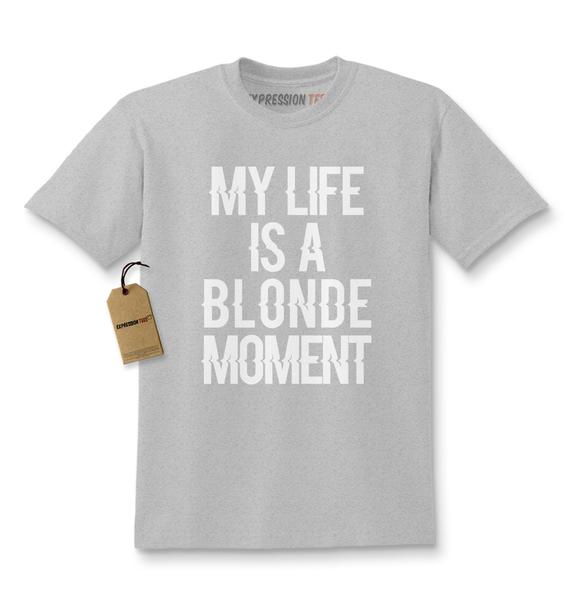 My Life Is A Blonde Moment Kids T-shirt