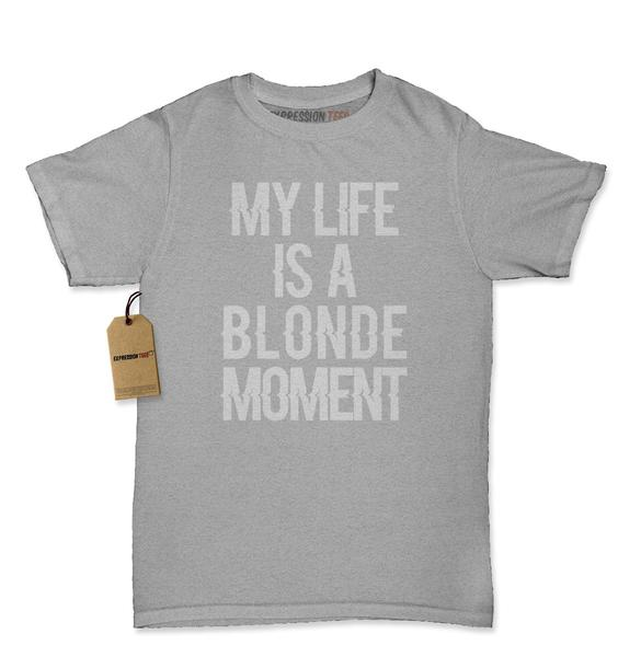 My Life Is A Blonde Moment Womens T-shirt