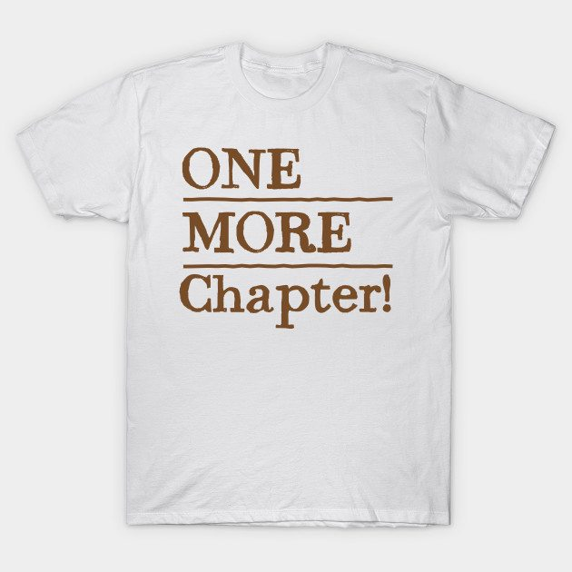 one more chapter T-Shirt