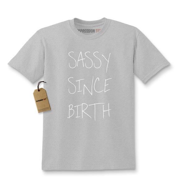 Sassy Since Birth Kids T-shirt