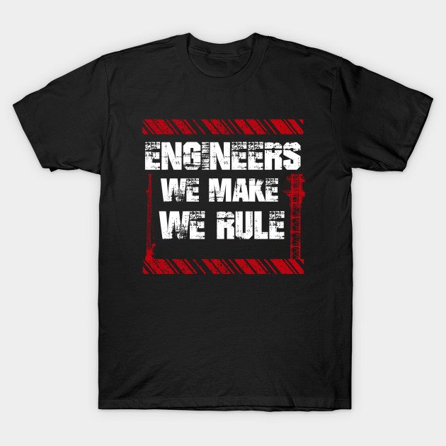Sayings About Engineers T-shirt T-Shirt