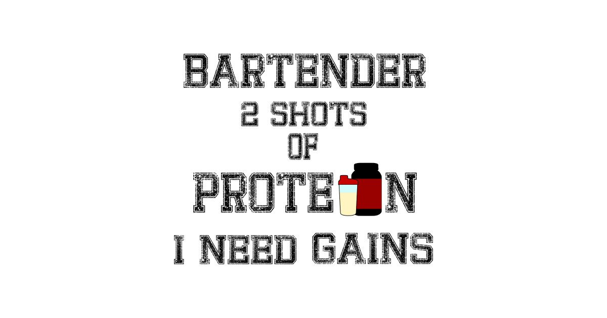 Shots Of Protein – I need Gains by nzdesign