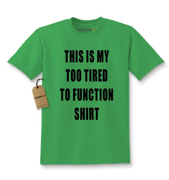 This Is My Too Tired To Function Shirt (Black Print) Kids T-shirt