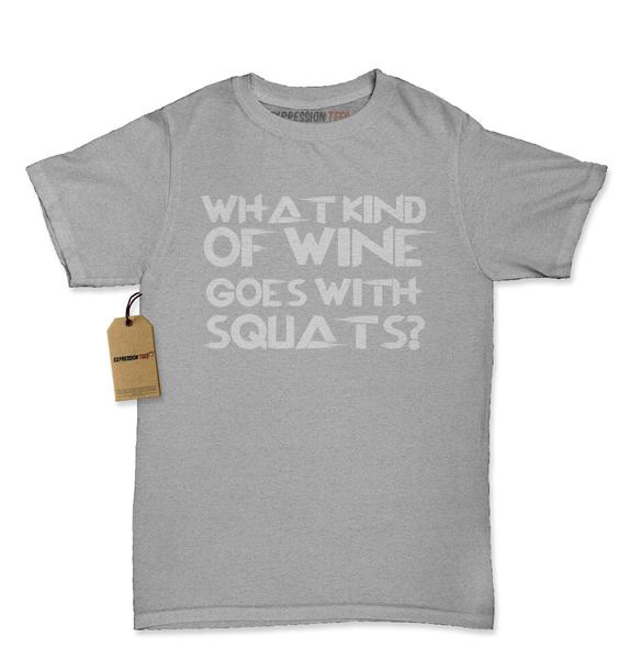 What Kind Of Wine Goes With Squats Womens T-shirt