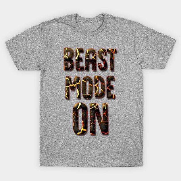 Beast mode ON T-Shirt