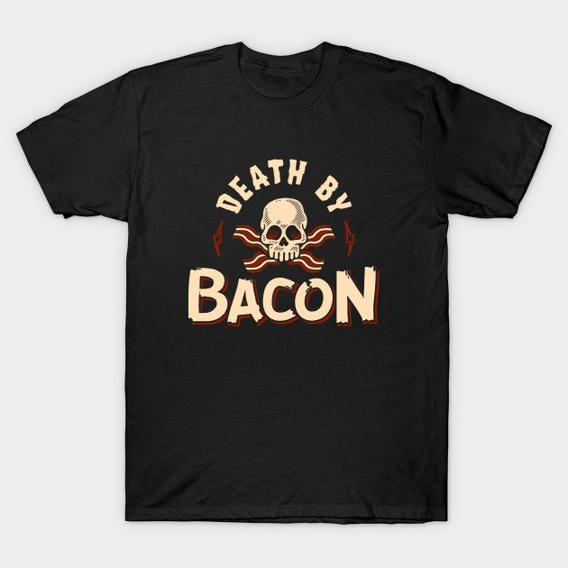 Death By Bacon T-Shirt
