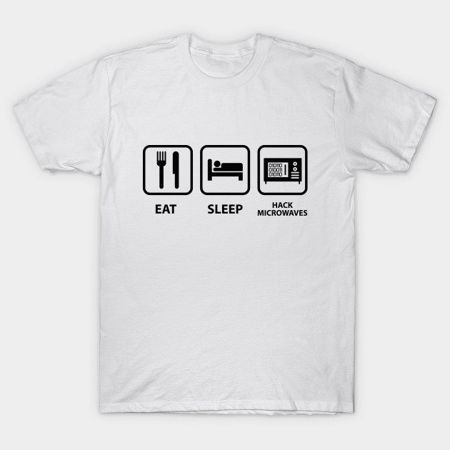 Hack Microwaves T-Shirt
