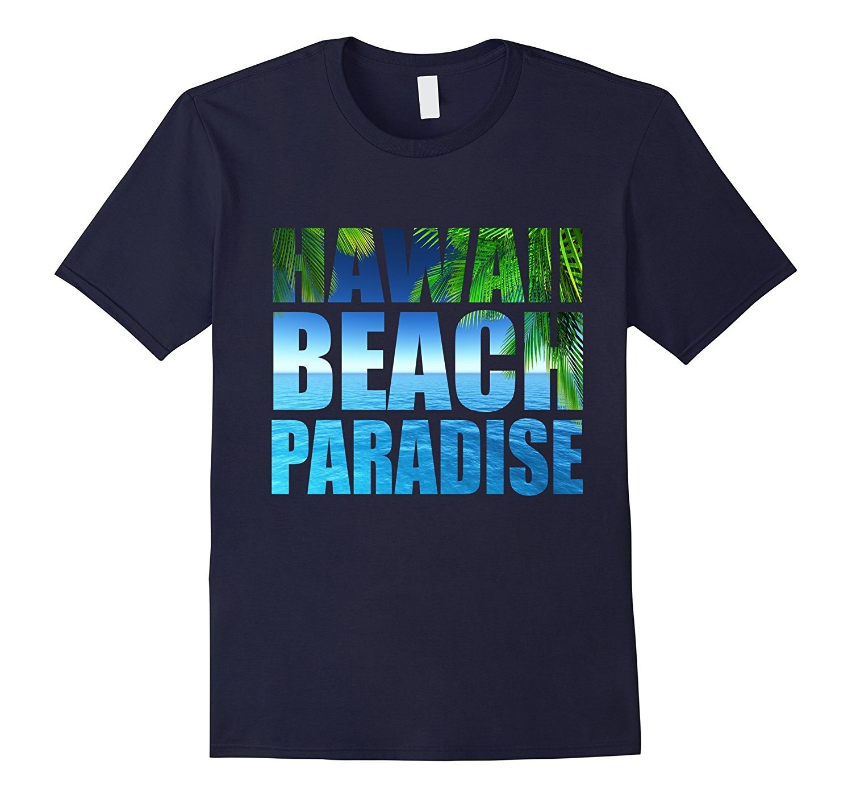 Hawaii Paradise Beach Tshirt Hawaii Beach Sun Sand T-Shirt