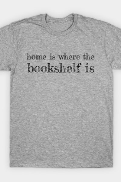 Home is… T-Shirt