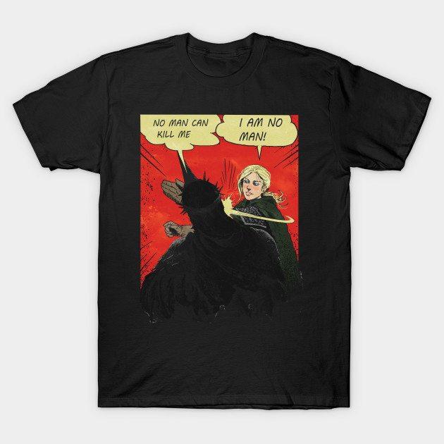 I Am No Man! T-Shirt