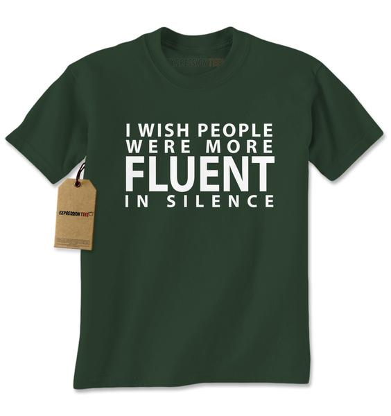 I Wish People Were More Fluent In Silence Mens T-shirt