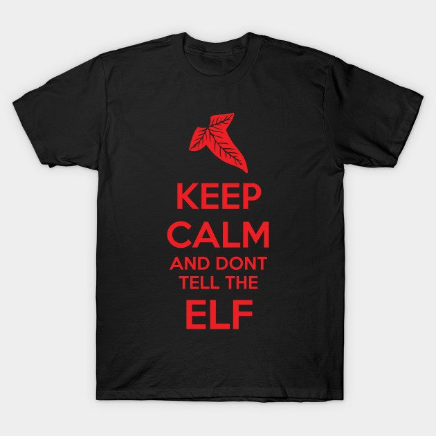 Keep Calm and don't tell the Elf T-Shirt