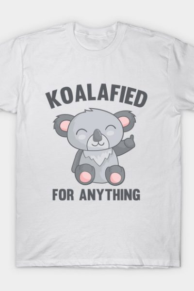 Koalafied For Anything T-Shirt