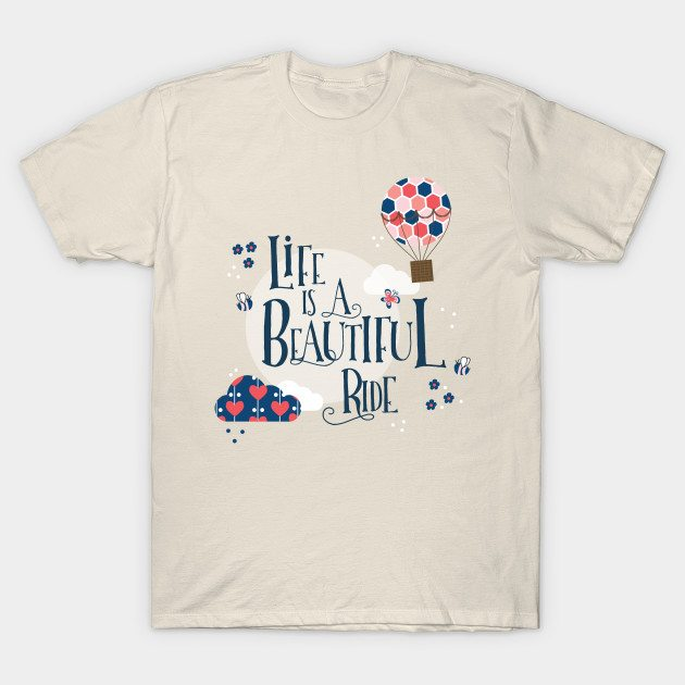 Life is a beautiful ride T-Shirt