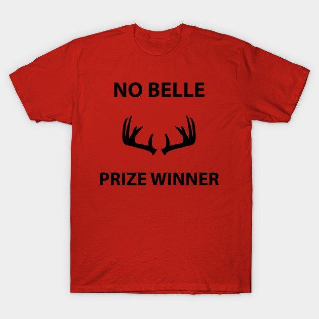 No Belle Prize Winner T-Shirt