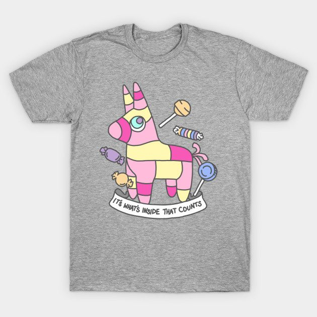 Pinata typography mexican fiesta quote inspiration tumblr art T-Shirt