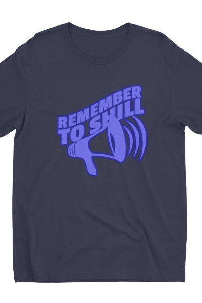 Remember to Shill Entrepreneur Men's T-shirt