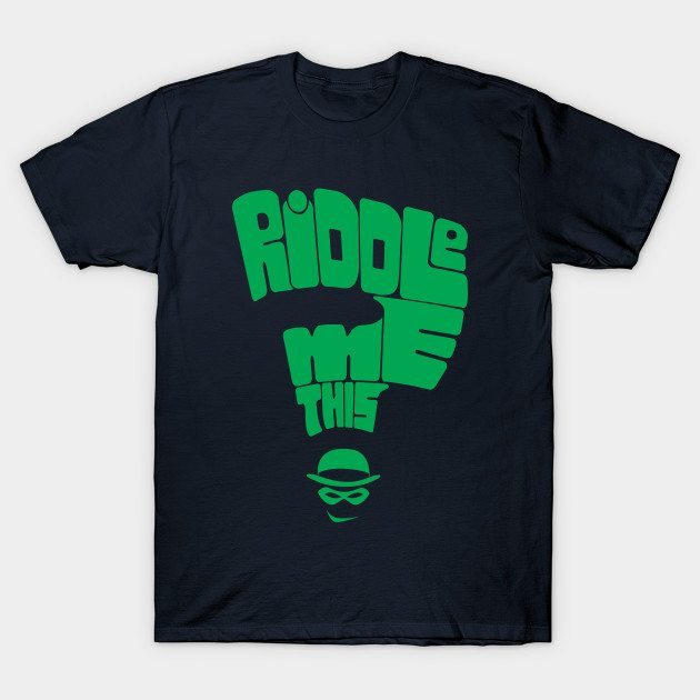 Riddle me this! T-Shirt