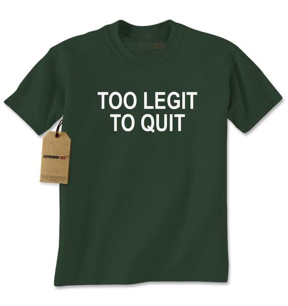 Too Legit To Quit Mens T-shirt