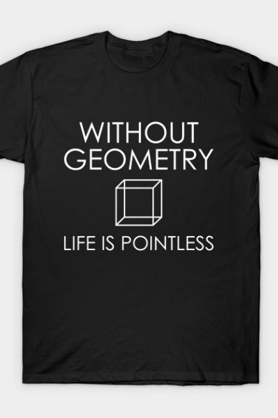 Without Geometry T-Shirt