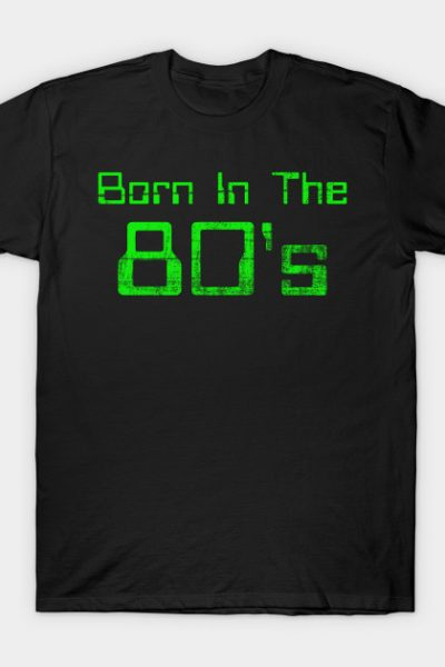 Born In 80s (v02) T-Shirt
