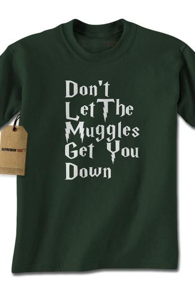 Don't Let The Muggles Get You Down Mens T-shirt