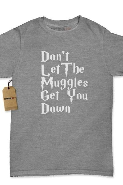 Don't Let The Muggles Get You Down Womens T-shirt