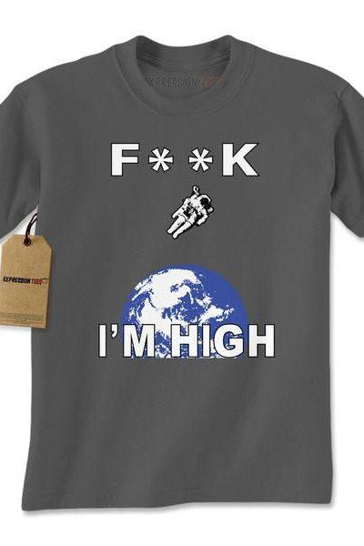 F**K I'm High Space Man Mens T-shirt